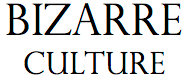 Bizarre Culture - Digital Magazine | Independent Cultural Journalism